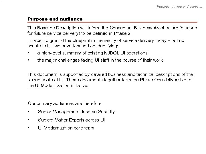 Purpose, drivers and scope… Purpose and audience This Baseline Description will inform the Conceptual