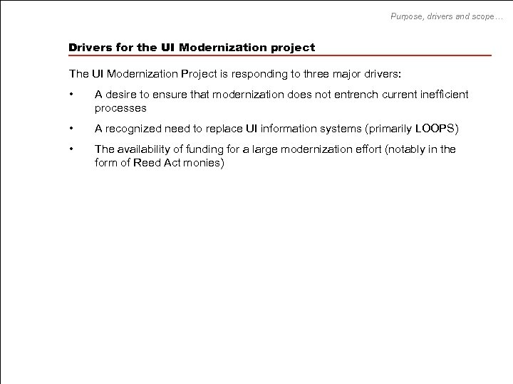 Purpose, drivers and scope… Drivers for the UI Modernization project The UI Modernization Project