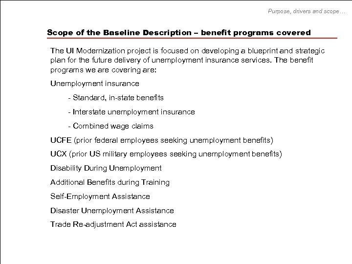 Purpose, drivers and scope… Scope of the Baseline Description – benefit programs covered The