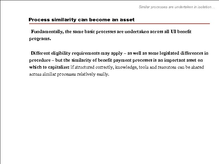 Similar processes are undertaken in isolation… Process similarity can become an asset • Fundamentally,