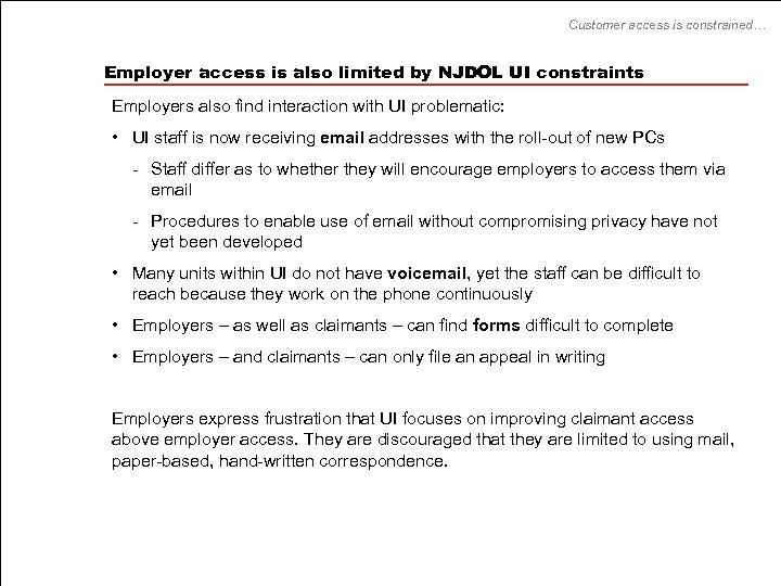 Customer access is constrained… Employer access is also limited by NJDOL UI constraints Employers