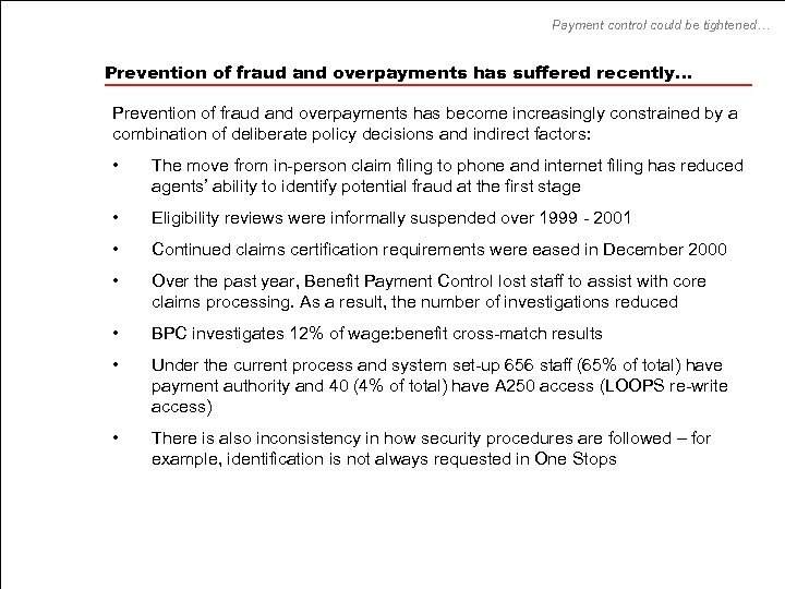 Payment control could be tightened… Prevention of fraud and overpayments has suffered recently… Prevention