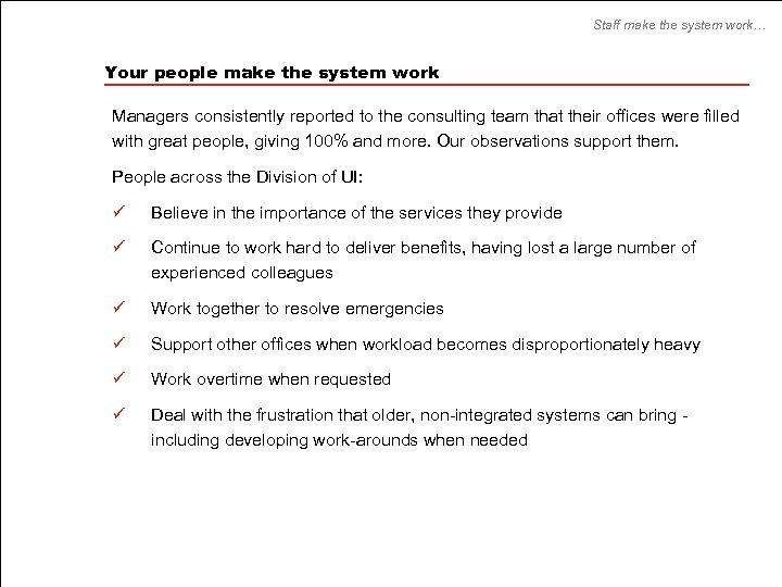 Staff make the system work… Your people make the system work Managers consistently reported