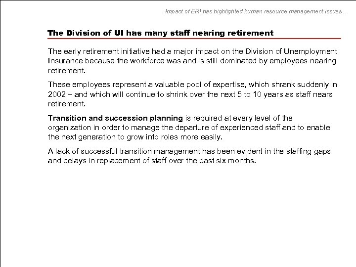 Impact of ERI has highlighted human resource management issues … The Division of UI