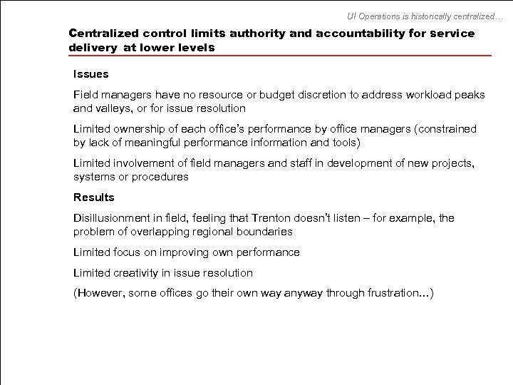 UI Operations is historically centralized… Centralized control limits authority and accountability for service delivery
