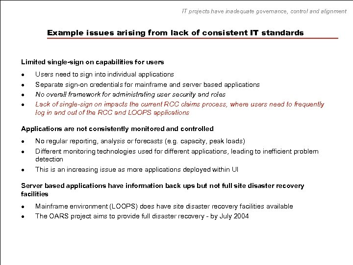 IT projects have inadequate governance, control and alignment Example issues arising from lack of