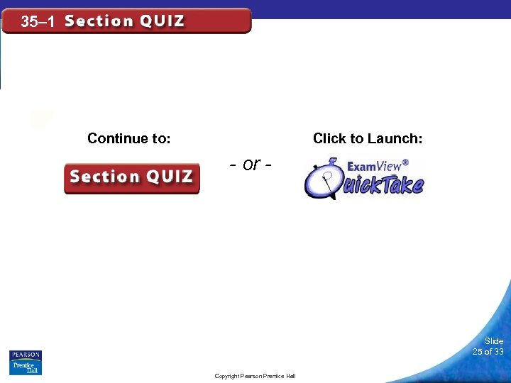 35– 1 Click to Launch: Continue to: - or - Slide 25 of 33