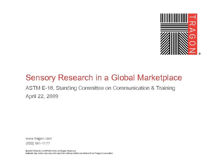 Sensory Research in a Global Marketplace ASTM E-18, Standing Committee on Communication & Training