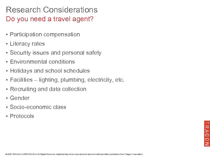 Research Considerations Do you need a travel agent? • Participation compensation • Literacy rates