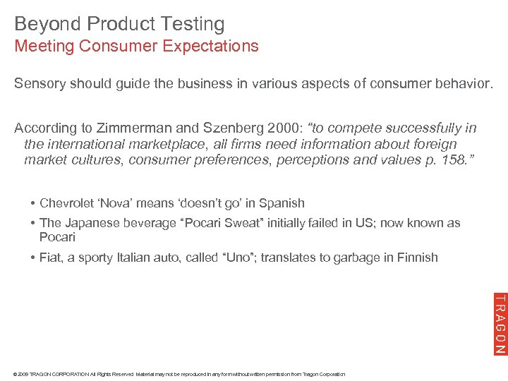 Beyond Product Testing Meeting Consumer Expectations Sensory should guide the business in various aspects