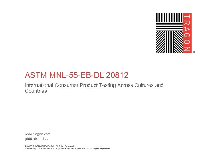 ASTM MNL-55 -EB-DL 20812 International Consumer Product Testing Across Cultures and Countries www. tragon.