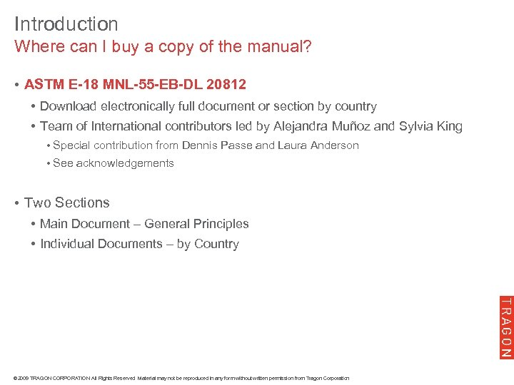 Introduction Where can I buy a copy of the manual? • ASTM E-18 MNL-55