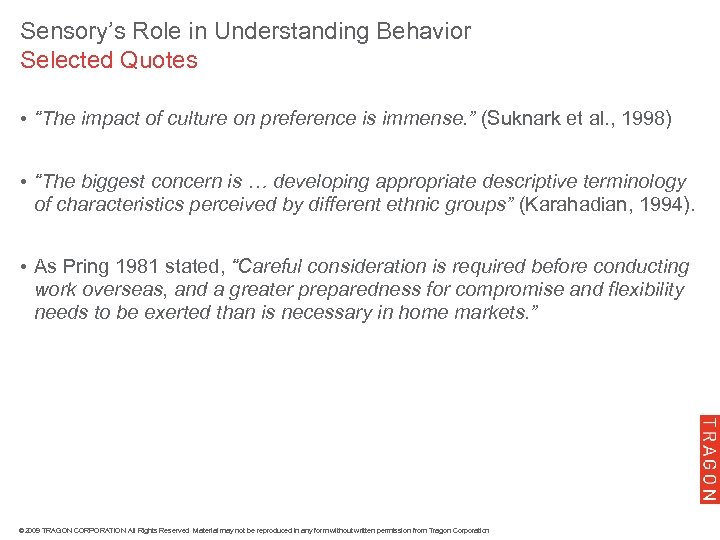 "Sensory's Role in Understanding Behavior Selected Quotes • ""The impact of culture on preference"