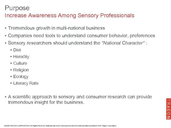 Purpose Increase Awareness Among Sensory Professionals • Tremendous growth in multi-national business • Companies