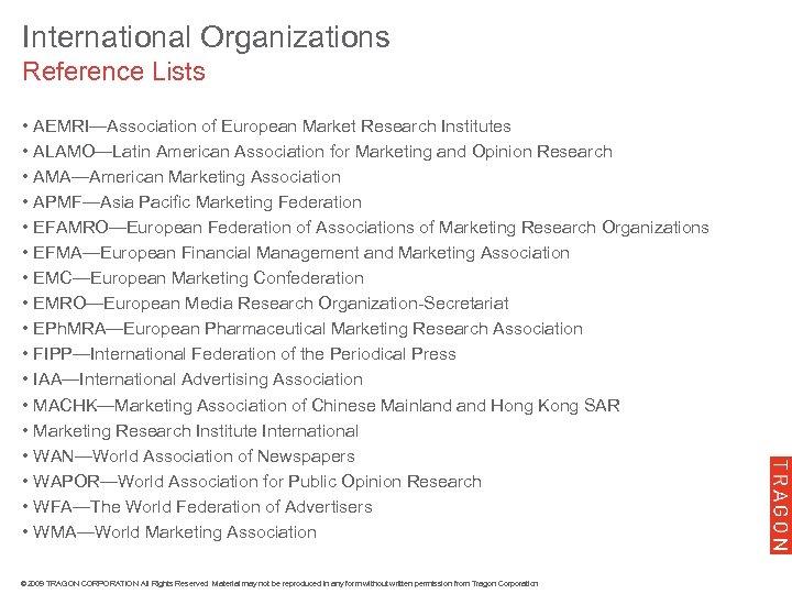 International Organizations Reference Lists • AEMRI—Association of European Market Research Institutes • ALAMO—Latin American