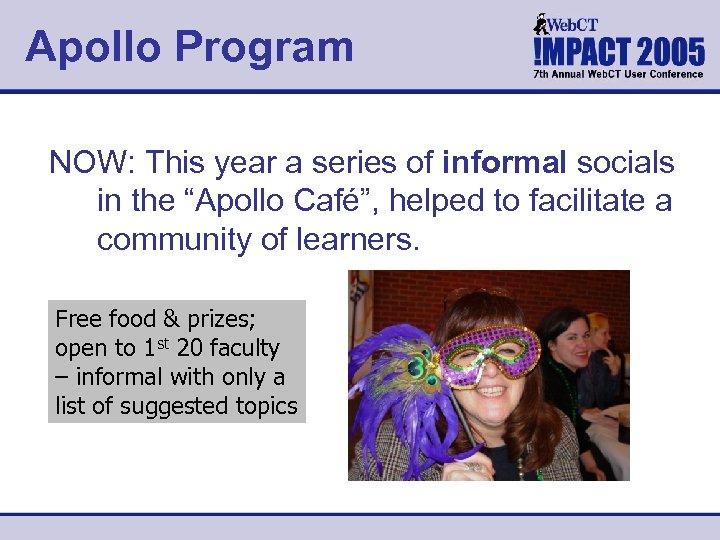 """Apollo Program NOW: This year a series of informal socials in the """"Apollo Café"""","""
