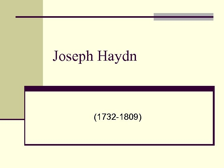 Joseph Haydn (1732 -1809)