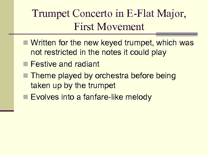 Trumpet Concerto in E-Flat Major, First Movement n Written for the new keyed trumpet,