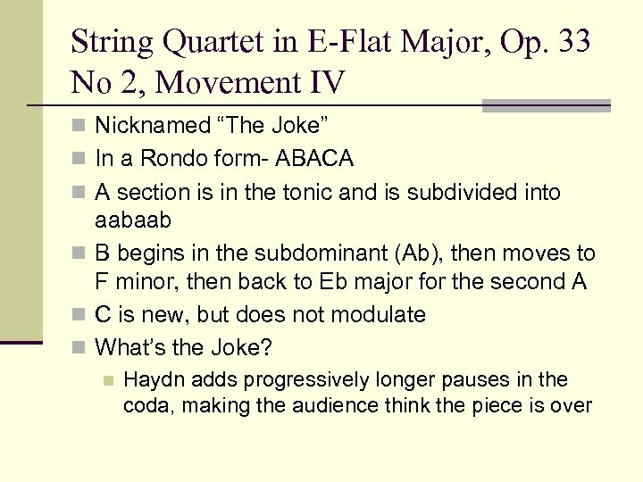 "String Quartet in E-Flat Major, Op. 33 No 2, Movement IV n Nicknamed ""The"