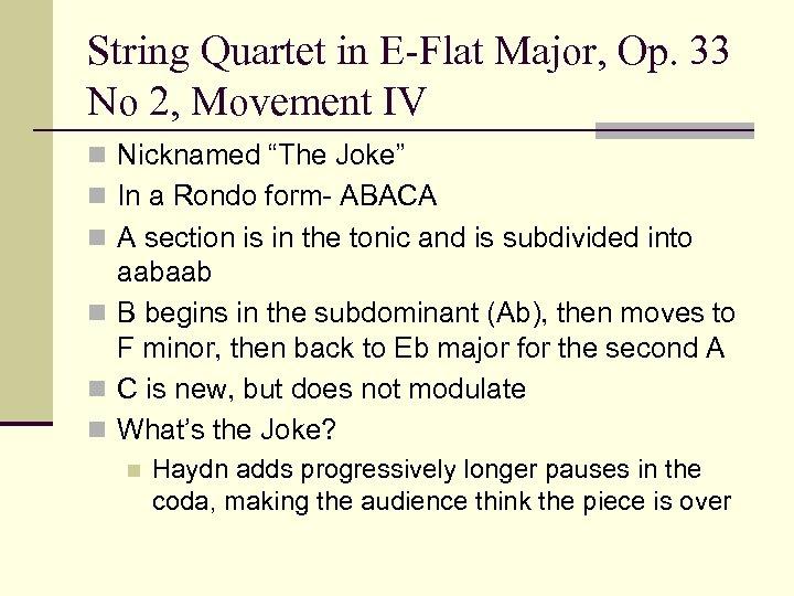 "String Quartet in E-Flat Major, Op. 33 No 2, Movement IV n Nicknamed ""The"