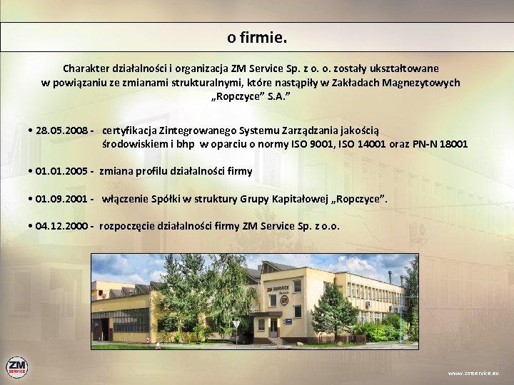 o firmie. Charakter działalności i organizacja ZM Service Sp. z o. o. zostały ukształtowane