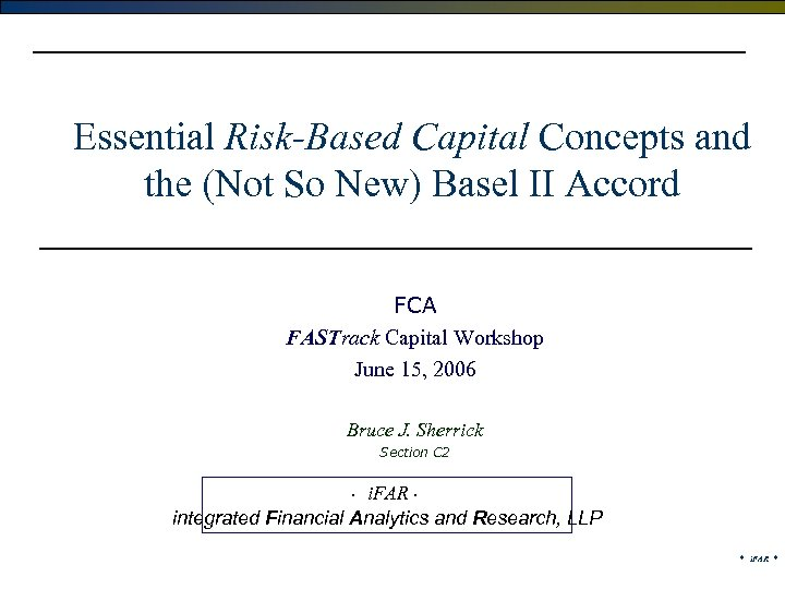 Essential Risk-Based Capital Concepts and the (Not So New) Basel II Accord FCA FASTrack