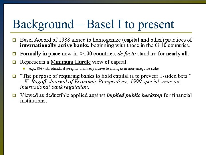 Background – Basel I to present p p p Basel Accord of 1988 aimed
