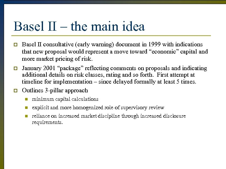 Basel II – the main idea p Basel II consultative (early warning) document in