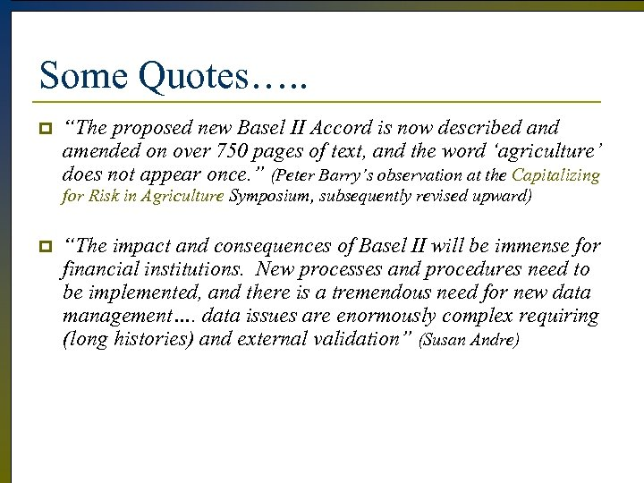 """Some Quotes…. . p """"The proposed new Basel II Accord is now described and"""