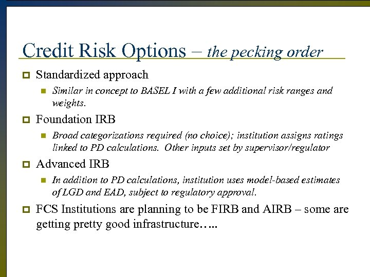 Credit Risk Options – the pecking order p Standardized approach n p Foundation IRB