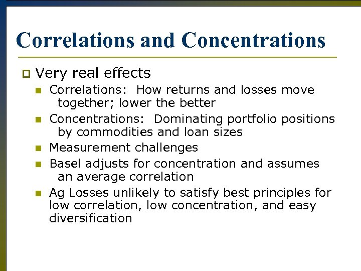 Correlations and Concentrations p Very real effects n n n Correlations: How returns and