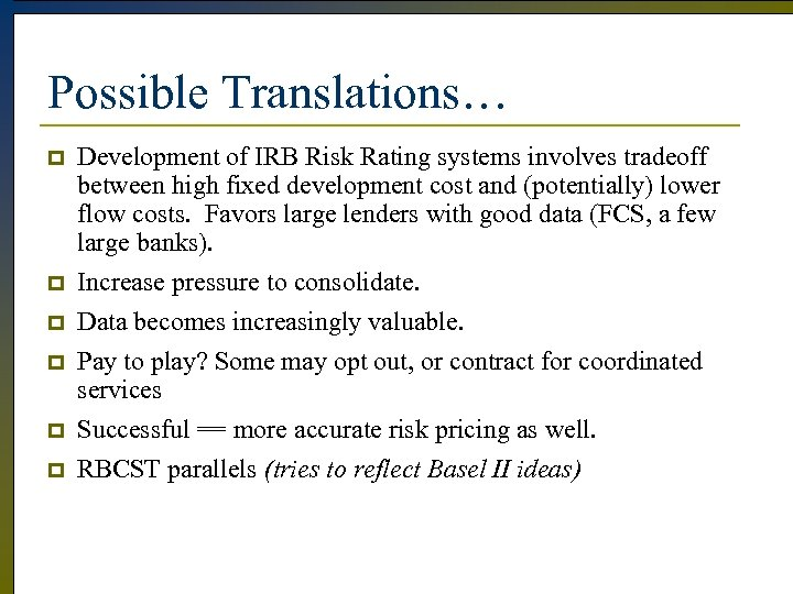 Possible Translations… p p p Development of IRB Risk Rating systems involves tradeoff between