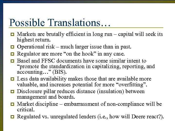 Possible Translations… p p p p Markets are brutally efficient in long run –