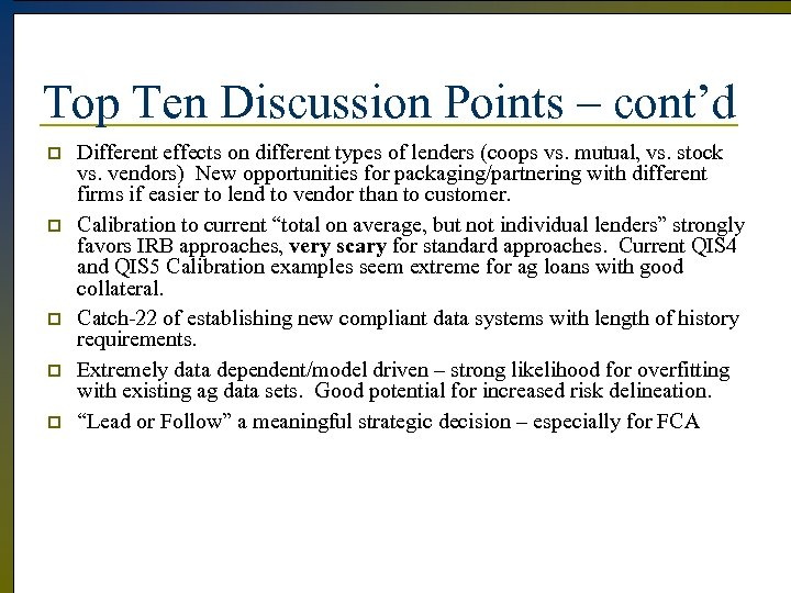 Top Ten Discussion Points – cont'd p p p Different effects on different types
