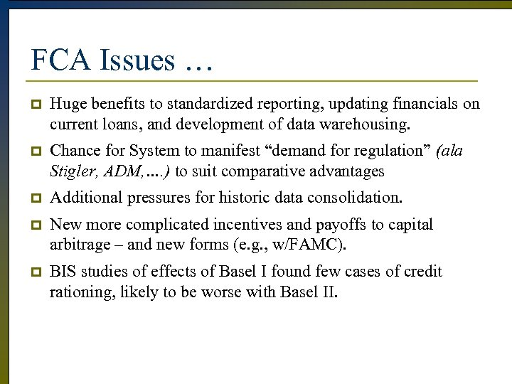 FCA Issues … p Huge benefits to standardized reporting, updating financials on current loans,