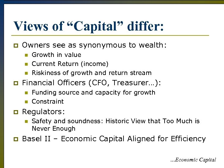 """Views of """"Capital"""" differ: p Owners see as synonymous to wealth: n n n"""