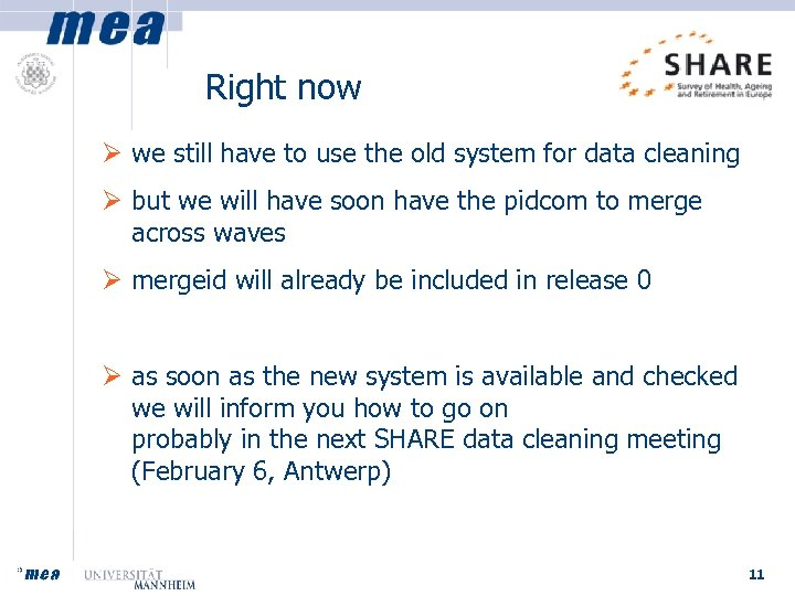 Right now Ø we still have to use the old system for data cleaning