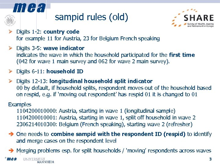 sampid rules (old) Ø Digits 1 -2: country code for example 11 for Austria,
