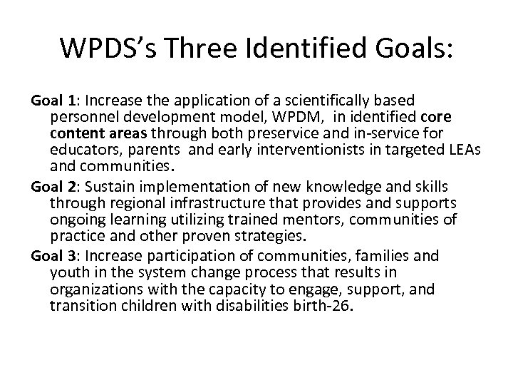 WPDS's Three Identified Goals: Goal 1: Increase the application of a scientifically based personnel