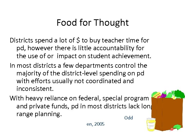 Food for Thought Districts spend a lot of $ to buy teacher time for