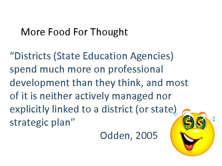 """More Food For Thought """"Districts (State Education Agencies) spend much more on professional development"""
