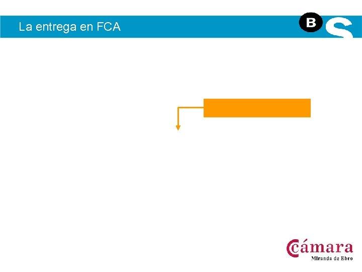La entrega en FCA