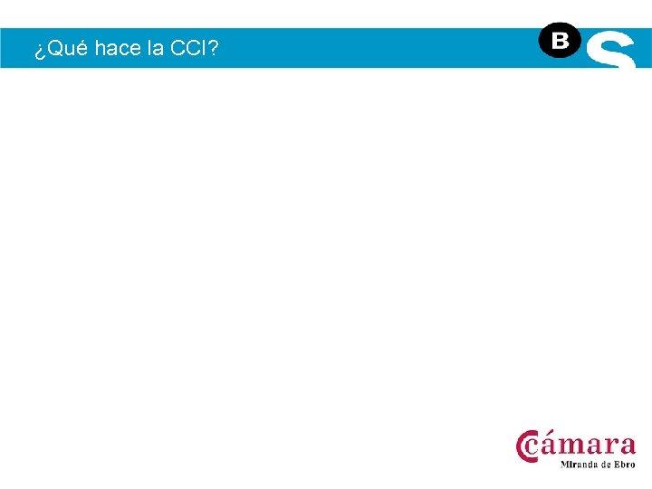 ¿Qué hace la CCI?
