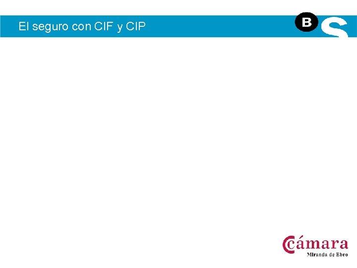 El seguro con CIF y CIP