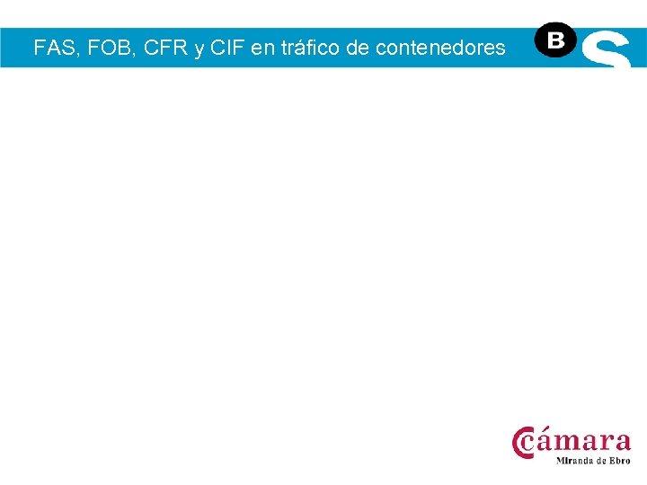 FAS, FOB, CFR y CIF en tráfico de contenedores