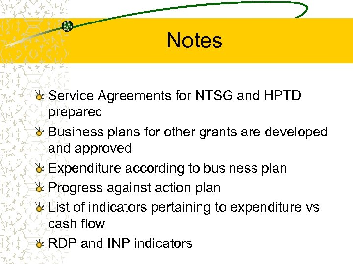 Notes Service Agreements for NTSG and HPTD prepared Business plans for other grants are