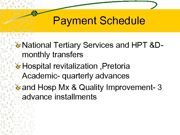 Payment Schedule National Tertiary Services and HPT &Dmonthly transfers Hospital revitalization , Pretoria Academic-