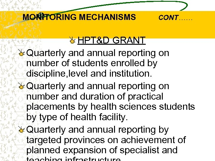MONITORING MECHANISMS CONT…… HPT&D GRANT Quarterly and annual reporting on number of students enrolled