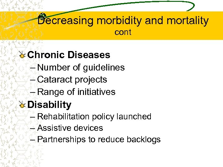Decreasing morbidity and mortality cont Chronic Diseases – Number of guidelines – Cataract projects
