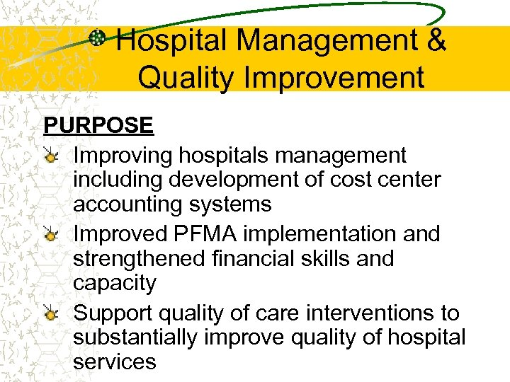 Hospital Management & Quality Improvement PURPOSE Improving hospitals management including development of cost center